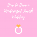 How to Have a Modernized Jewish Wedding